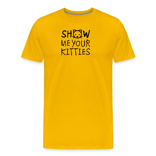 Show Me Your Kitties Mug - Men's Premium T-Shirt
