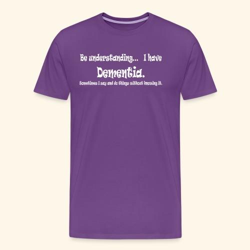 Be understanding... Dementia-White lettering logo - Men's Premium T-Shirt
