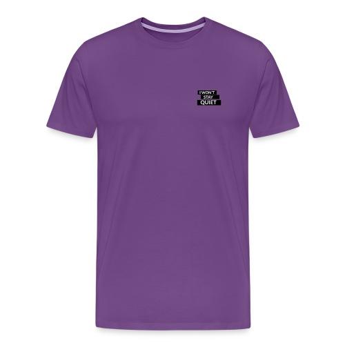I WON'T STAY QUIET - Men's Premium T-Shirt