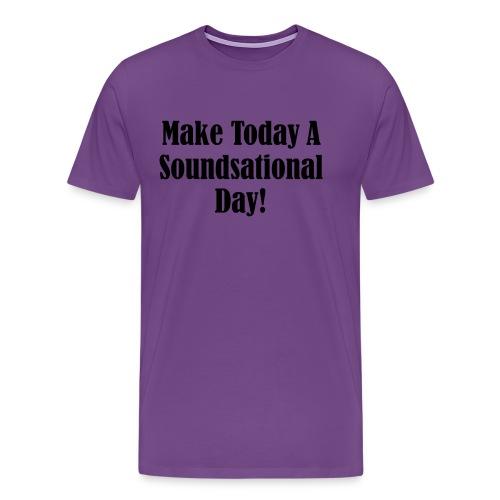 Make Today A Soundsational Day - Men's Premium T-Shirt