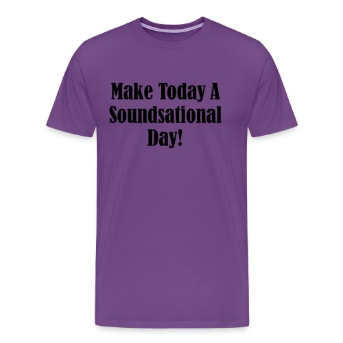 Make Today A Soundsational Day - Men's Premium T-Shirt