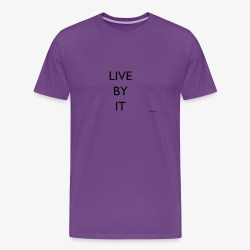 LIVE BY IT rockos co - Men's Premium T-Shirt