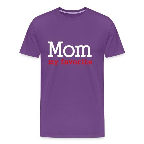 Mother's Day Best Gift - Mom My Favorite - Men's Premium T-Shirt