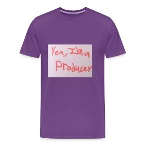 Yea, I'm a Producer - Men's Premium T-Shirt