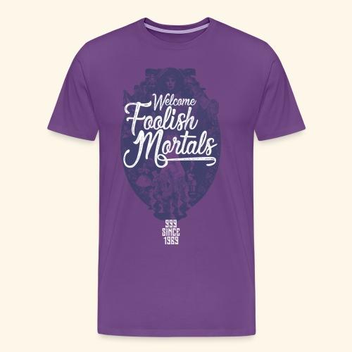 Foolish Mortals - Men's Premium T-Shirt