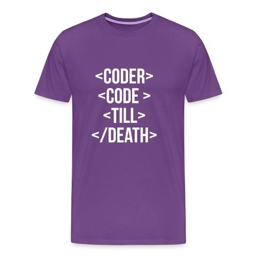 Coder Code Till Death - Programming T-Shirt - Men's Premium T-Shirt