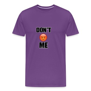 Dont Angry Me - Men's Premium T-Shirt