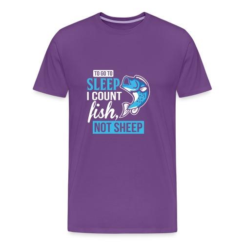 TO GO TO SLEEP I COUNT FISH - Men's Premium T-Shirt