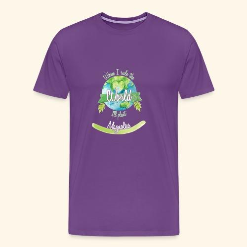 Magnolias World Ruler - Men's Premium T-Shirt