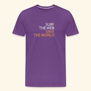 Surf the Web, Save the World - Men's Premium T-Shirt