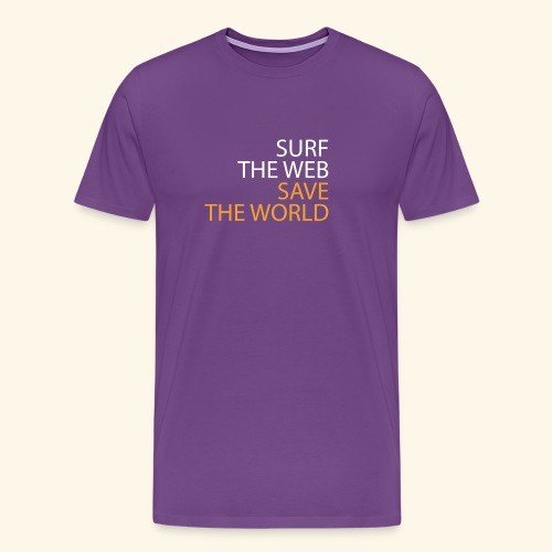 Surf the Web, Save the World - Men's Premium T-Shirt