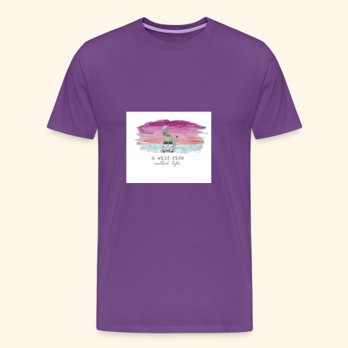 A Wild Ride Called Life - Men's Premium T-Shirt