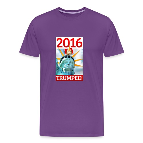 2016 TRUMPED! - Hillary Trumped by Lady Liberty - Men's Premium T-Shirt