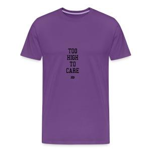 'too high to care' - Men's Premium T-Shirt