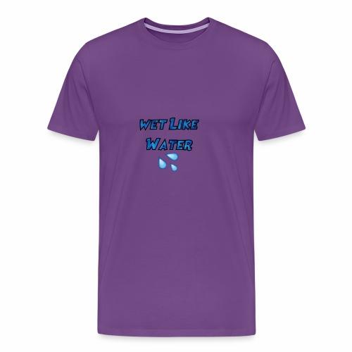 Wet Like Water - Men's Premium T-Shirt