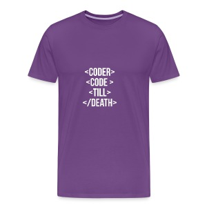 Coder Code Till Death - Programming T-Shirt - Men's Premium T-Shirt