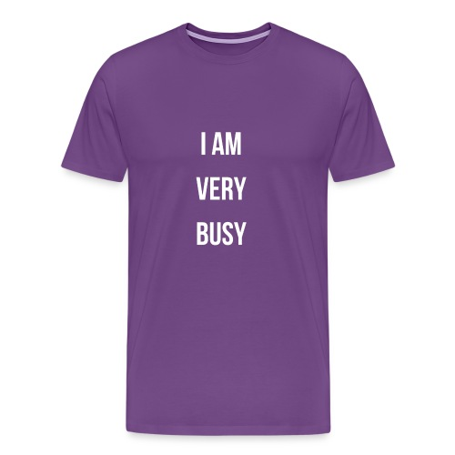 I AM VERY BUSY COLLECTION WHITE FONT - Men's Premium T-Shirt
