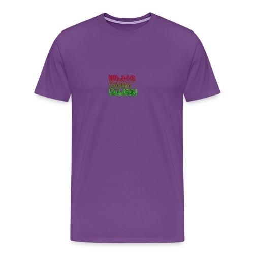 Whats Down DUDES!! - Men's Premium T-Shirt