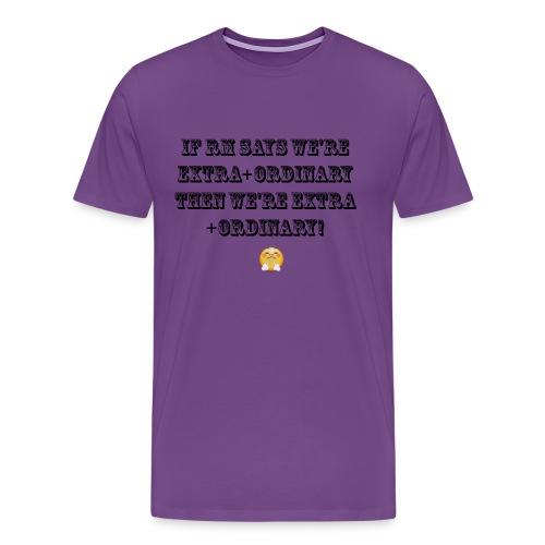 EXTRAORDINARY - Men's Premium T-Shirt