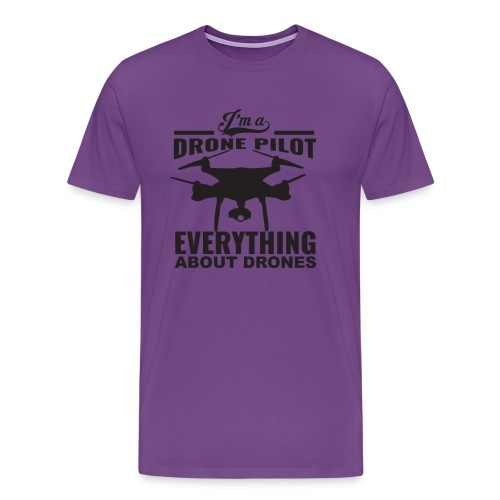 Everything About Drone - Drone Pilot V1 - Men's Premium T-Shirt