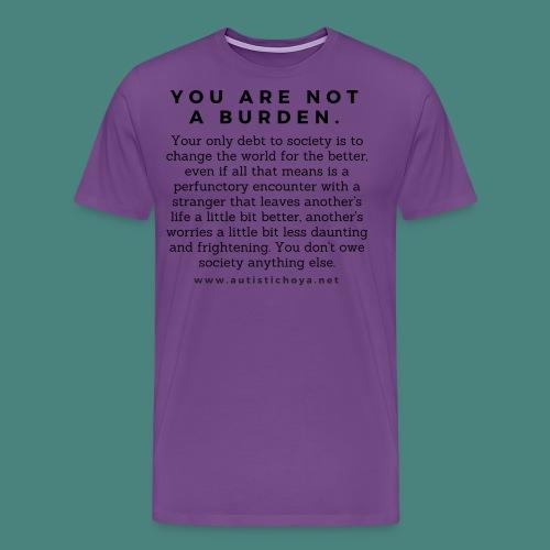 You are not a burden - Men's Premium T-Shirt