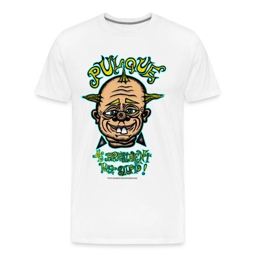 Pulque 4 President - Men's Premium T-Shirt