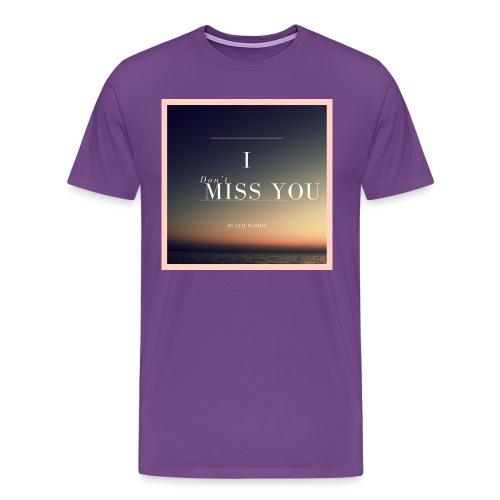 I Don't Miss You - Men's Premium T-Shirt
