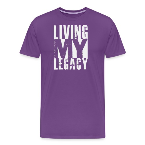 LIVING MY LEGACY COUNT ME IN SHIRT FINAL png - Men's Premium T-Shirt