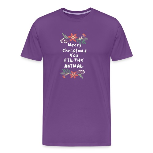 Merry Christmas You Filthy Animal - Men's Premium T-Shirt