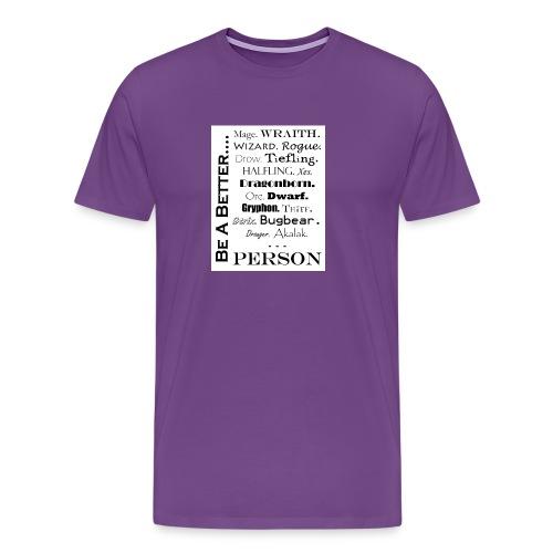 BeABetter1 jpg - Men's Premium T-Shirt