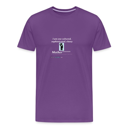 Classy Motherf***** - Men's Premium T-Shirt