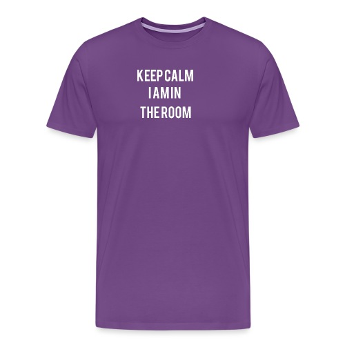 I'm here keep calm - Men's Premium T-Shirt