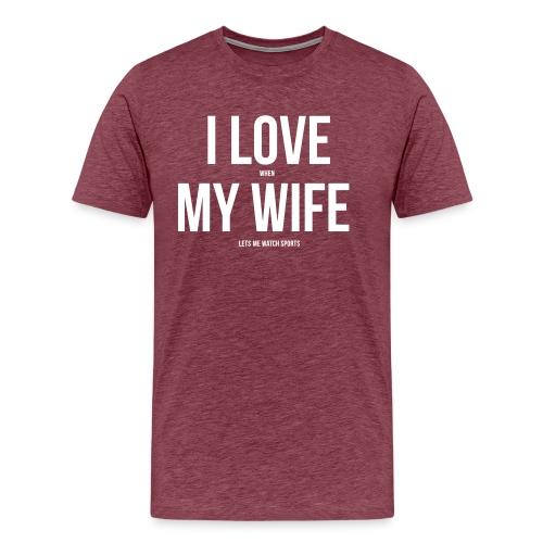 I Love My Wife - Men's Premium T-Shirt