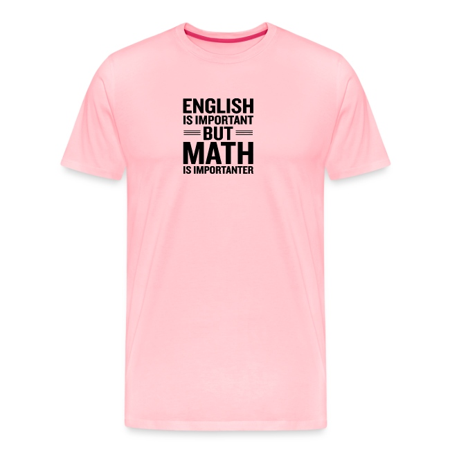 English Is Important But Math Is Importanter merch