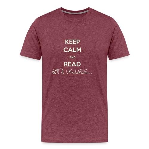 Got A Ukulele Keep Calm - Men's Premium T-Shirt