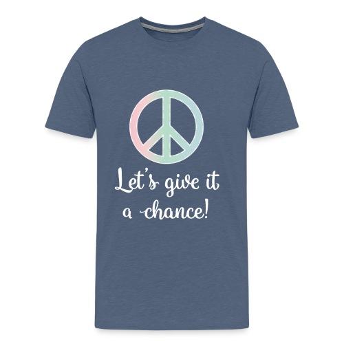 Peace: Let's Give it a Chance! - Men's Premium T-Shirt