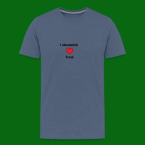 I absolutely love tyrol! - Men's Premium T-Shirt