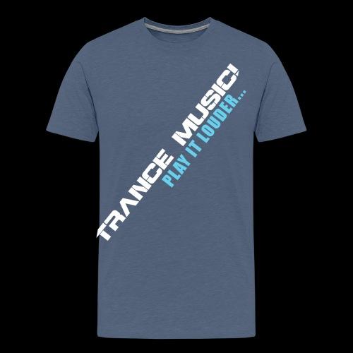 Trance Music! - Men's Premium T-Shirt