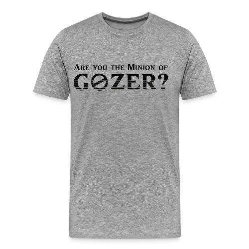 Are you the minion of Gozer? - Men's Premium T-Shirt