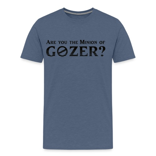 Are you the minion of Gozer? - Men's Premium T-Shirt
