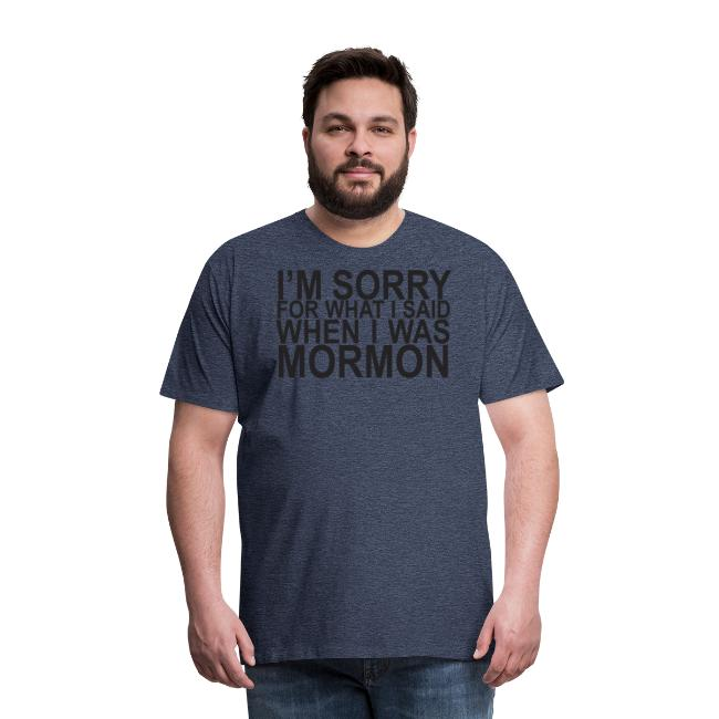 I'm sorry for what I said when I was Mormon grey