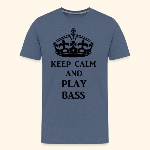 keep calm play bass blk - Men's Premium T-Shirt