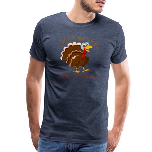 Gobble till you wobble - Men's Premium T-Shirt