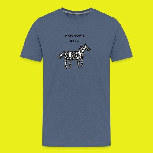 Wild Horse - Black / White - Watch Out - Men's Premium T-Shirt