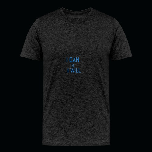 I CAN AND I WILL - Men's Premium T-Shirt