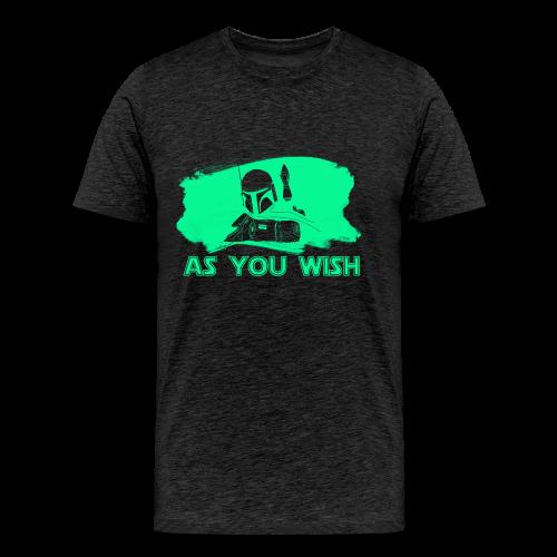 As You Wish - Men's Premium T-Shirt