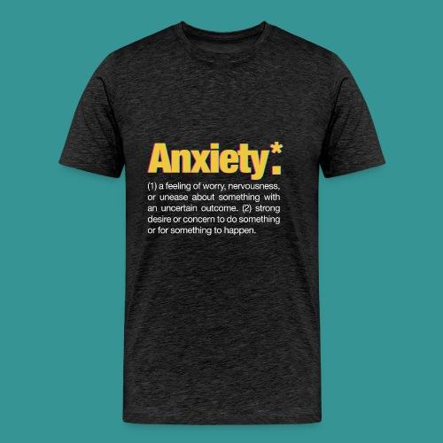 Anxiety* - Men's Premium T-Shirt