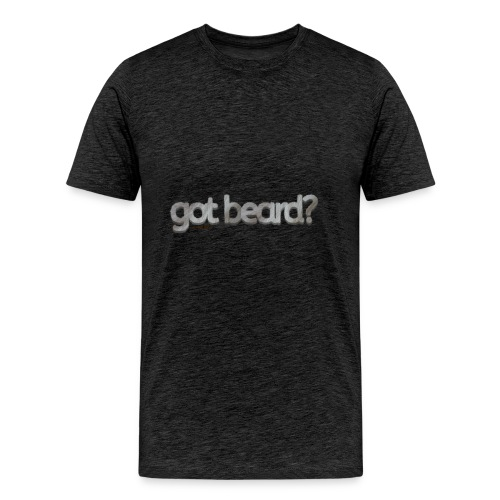 got beard?-Furry Fun-Bear Pride-Silverback - Men's Premium T-Shirt