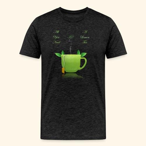 All you need is a lemon tea, be fresh - Men's Premium T-Shirt