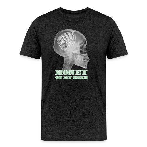 Money on my mind Hustler - Men's Premium T-Shirt